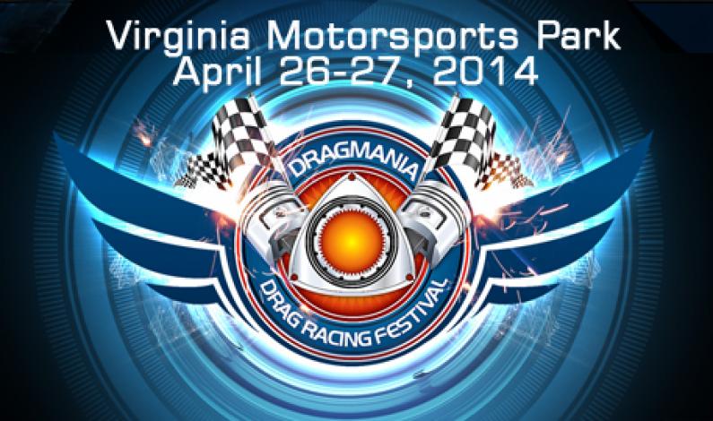 Dragmania @ Virginia Motorsports April 26-27, 2014