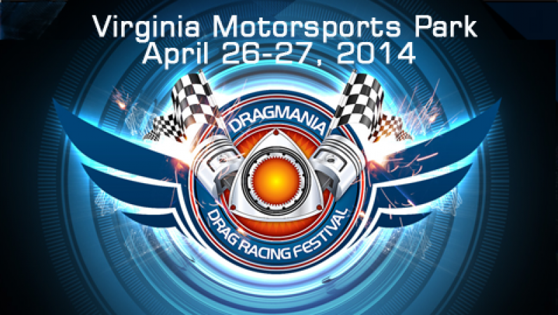 Dragmania @ Virginia Motorsports April 26-27, 2014