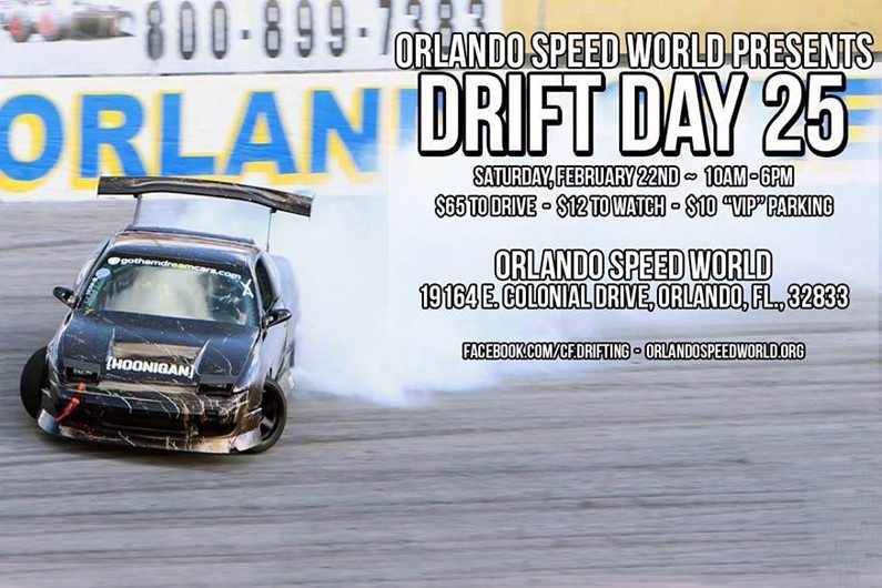Drift Day 25 @ Orlando Speed World Sat Feb 22
