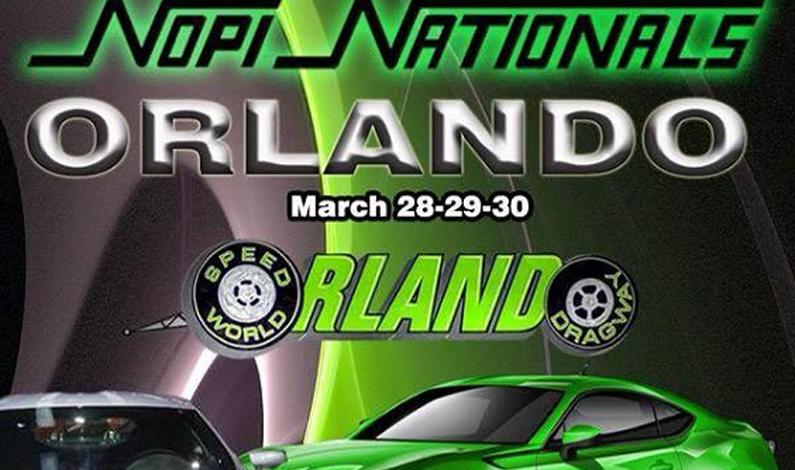 NOPI NATIONALS SUPERSHOW @ Orlando Speed World March 28-29-30