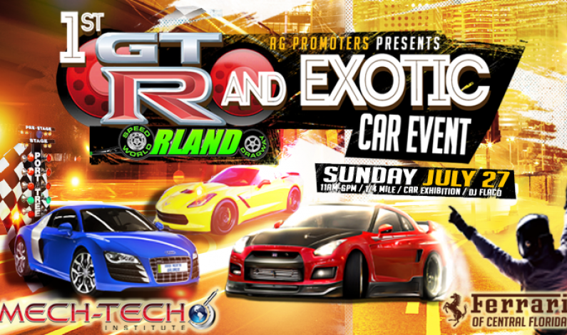 1st GTR and EXOTIC Car Event @ Orlando Speed World sunday July 27, 2014