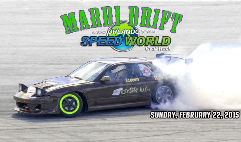 Mardi Drift @ Orlando Speed World Oval Sun, Feb 22, 2015