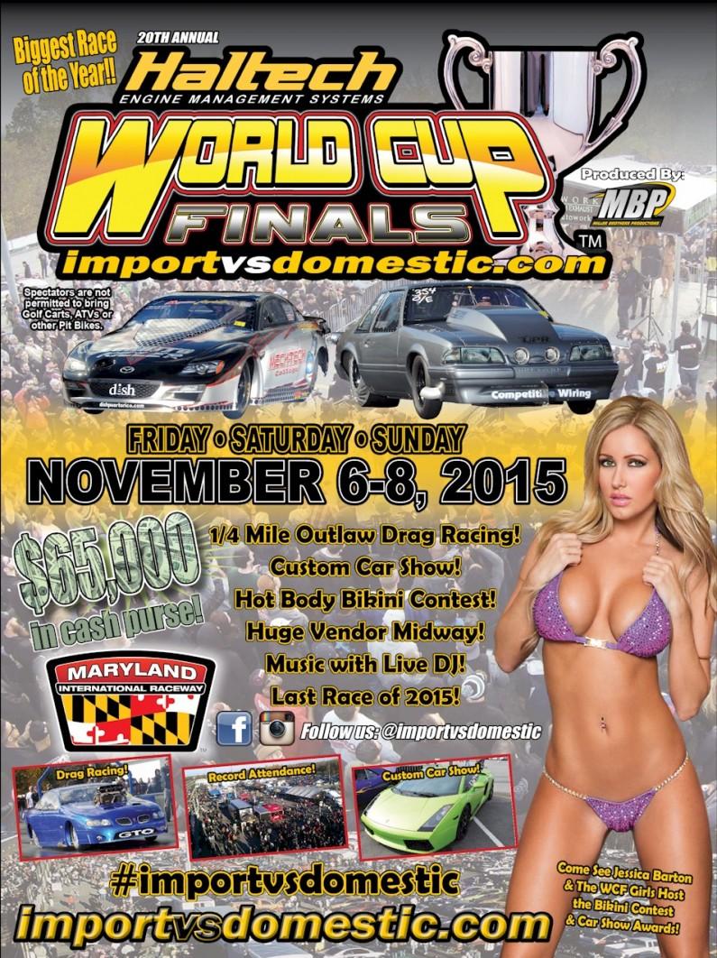 20th Annual Haltech World Cup Finals – Import vs. Domestic  November 6-8, 2015.