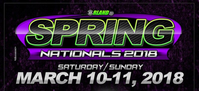 Spring Nationals, March 10-11 2018 @ Orlando Speed World
